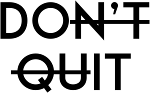 Black wall vinyl sticker that says Don't Quit Do It